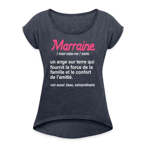 Marraine Définition - T-shirt à manches retroussées Femme