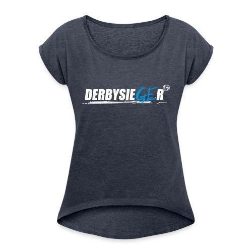 Derbysieger17_2farbig - Frauen T-Shirt mit gerollten Ärmeln