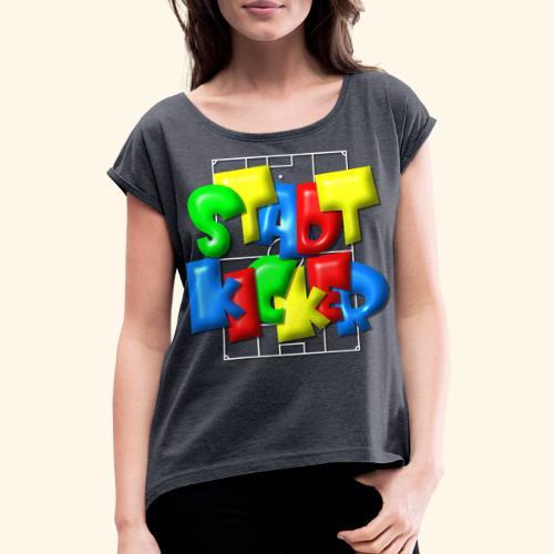 Stadtkicker im Fußballfeld - Balloon-Style - Frauen T-Shirt mit gerollten Ärmeln
