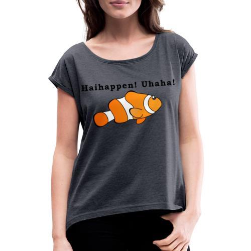 Haihappen! Uhaha - Findet Nemo Mutprobe - Frauen T-Shirt mit gerollten Ärmeln