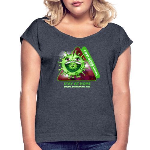 Covi goes Viral - Frauen T-Shirt mit gerollten Ärmeln