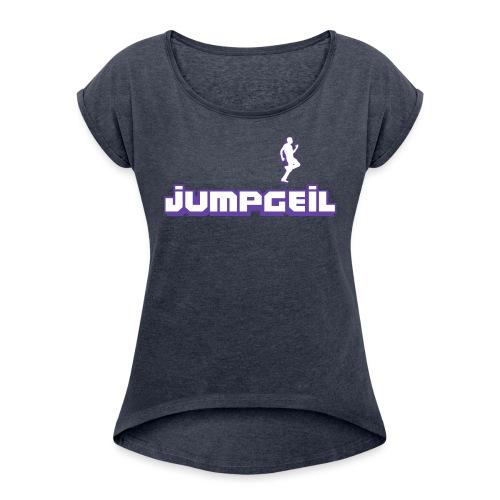Jumpgeil Tw!tch - Frauen T-Shirt mit gerollten Ärmeln