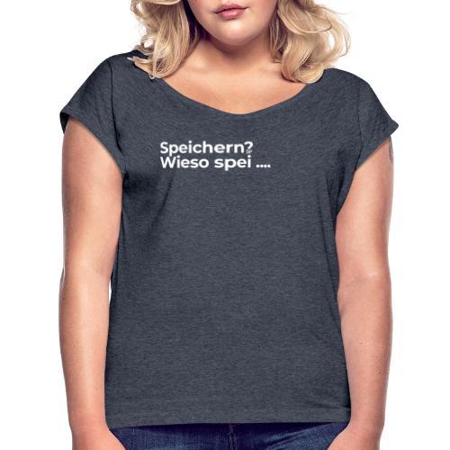 Final_V01_nowforreal_Final2 - Frauen T-Shirt mit gerollten Ärmeln