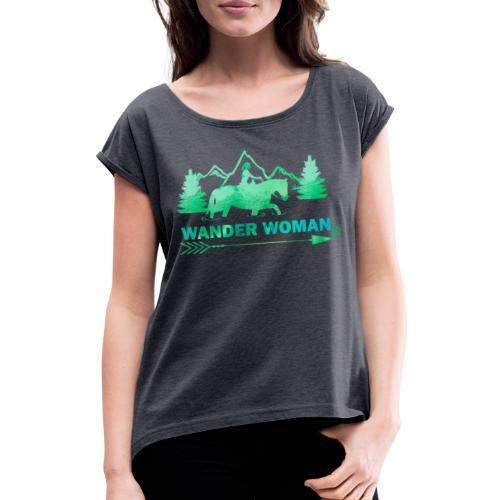 Sprücheshirt - Wander Woman - Frauen T-Shirt mit gerollten Ärmeln