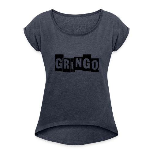 Cartel Gangster pablo gringo mexico tshirt - Women's T-Shirt with rolled up sleeves