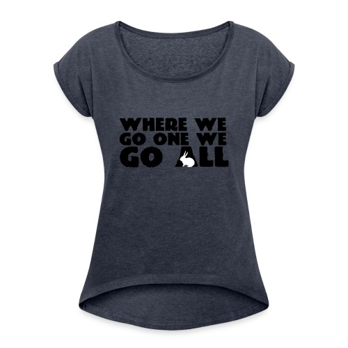 WWG1WGA pupu - Naisten T-paita, jossa rullatut hihat