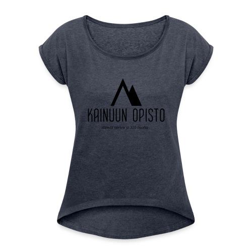 Kainuun Opisto 110v logo (korkea, musta) - Naisten T-paita, jossa rullatut hihat