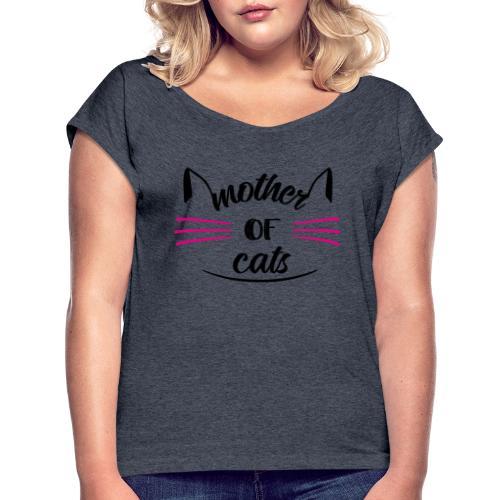 Mother of Cats - Frauen T-Shirt mit gerollten Ärmeln