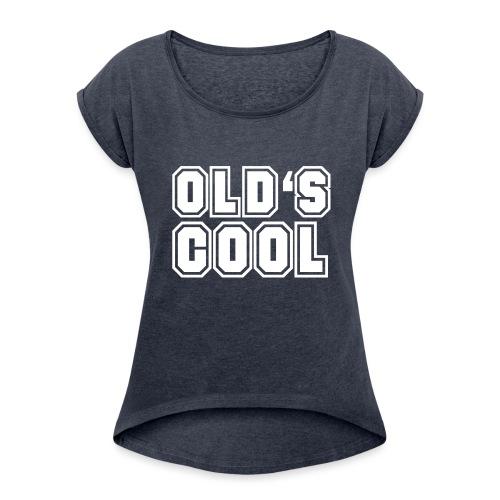 vieux est cool - T-shirt à manches retroussées Femme