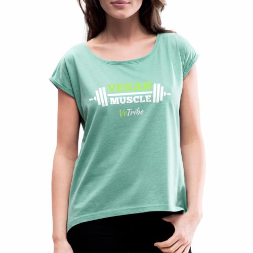 VeTribe - Vegan Muscle - Women's T-Shirt with rolled up sleeves