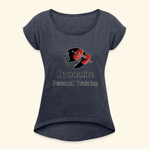 Dynomite Personal Training - Women's T-Shirt with rolled up sleeves