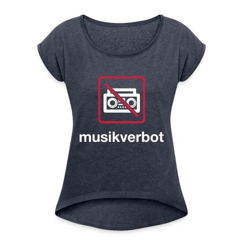 Musicverbot - Camiseta con manga enrollada mujer