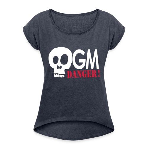 OGM danger ! - T-shirt à manches retroussées Femme