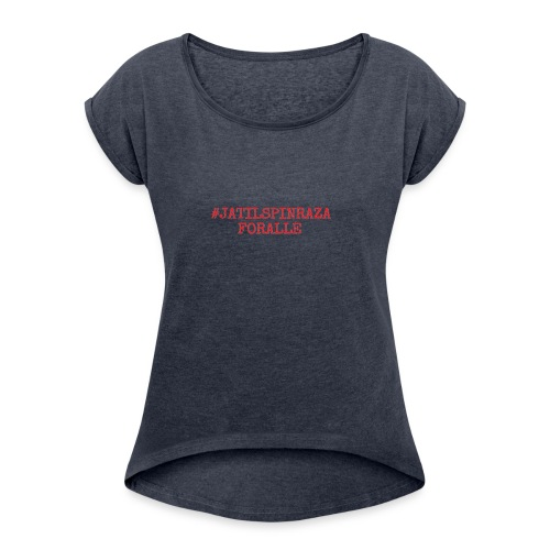 #jatilspinrazaforalle - rød - T-skjorte med rulleermer for kvinner