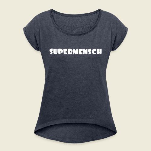 Supermensch in weiß 2 - Frauen T-Shirt mit gerollten Ärmeln