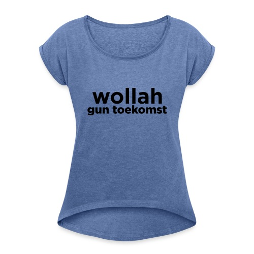 Wollah Gun Toekomst - Vrouwen T-shirt met opgerolde mouwen