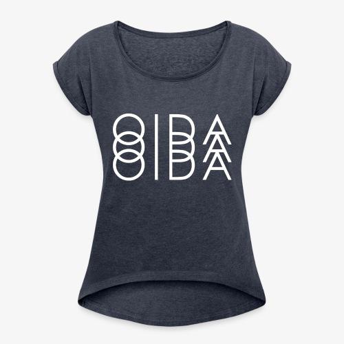 OIDA - Frauen T-Shirt mit gerollten Ärmeln