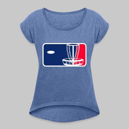 Major League Frisbeegolf - Naisten T-paita, jossa rullatut hihat