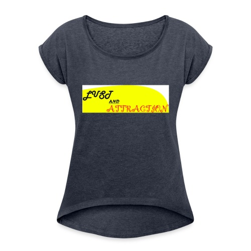 lust ans attraction - Women's T-Shirt with rolled up sleeves