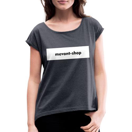 Mevant-shop Beschriftung - Frauen T-Shirt mit gerollten Ärmeln