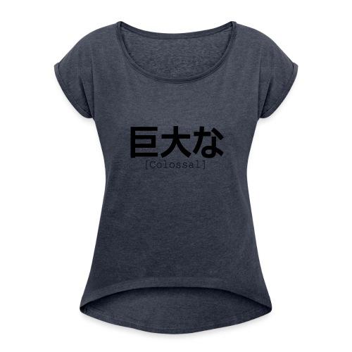 Colossal Logo Einfach - Frauen T-Shirt mit gerollten Ärmeln