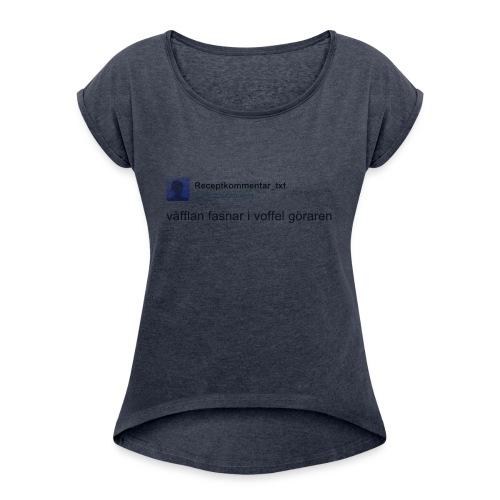 Voffel goraren - T-shirt med upprullade ärmar dam
