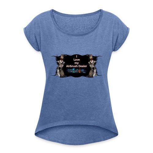 Airbrush Dealer - Frauen T-Shirt mit gerollten Ärmeln