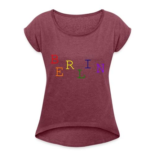 Berlin Rainbow #1 - Frauen T-Shirt mit gerollten Ärmeln