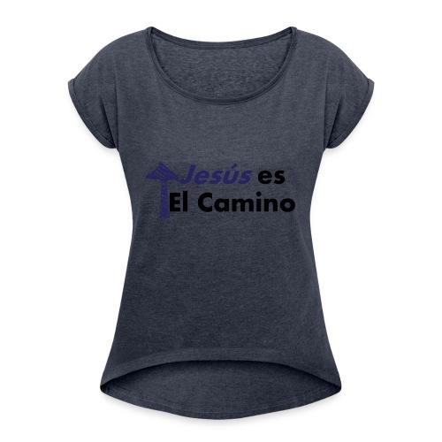 jesus el camino - Camiseta con manga enrollada mujer