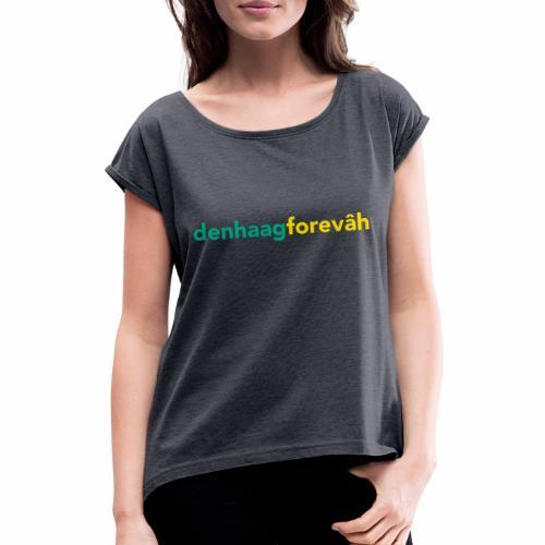 denhaagforevâh - Vrouwen T-shirt met opgerolde mouwen