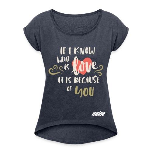 if-i-know - Frauen T-Shirt mit gerollten Ärmeln