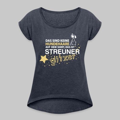 Streuner Glitzer - Frauen T-Shirt mit gerollten Ärmeln
