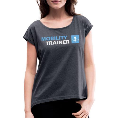 Kleding Mobility Trainer - Vrouwen T-shirt met opgerolde mouwen