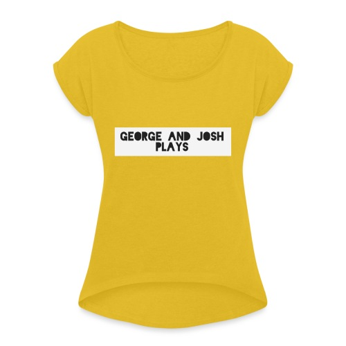 George-and-Josh-Plays-Merch - Women's T-Shirt with rolled up sleeves
