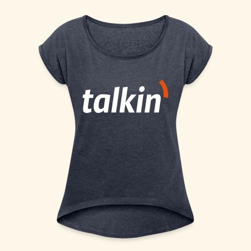 talkin' white on gray - Frauen T-Shirt mit gerollten Ärmeln