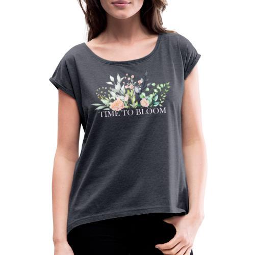 Time to bloom - Frauen T-Shirt mit gerollten Ärmeln