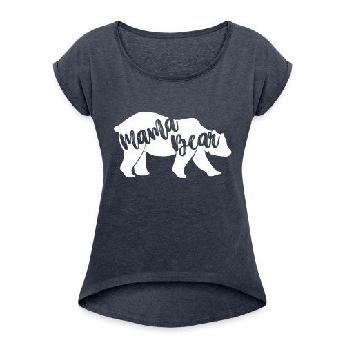 Mama Bear - für Eltern-Baby-Partnerlook - Frauen T-Shirt mit gerollten Ärmeln