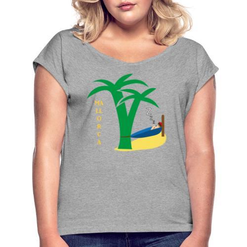 Mallorca - Urlaub unter Palmen - Frauen T-Shirt mit gerollten Ärmeln
