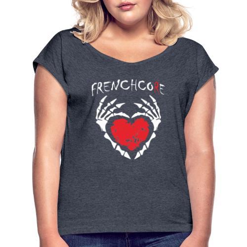 Frenchcore Heart - Frauen T-Shirt mit gerollten Ärmeln