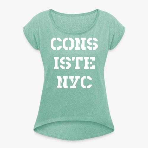 Consistency - weiß - Frauen T-Shirt mit gerollten Ärmeln