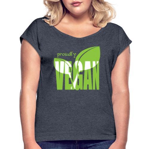 proudly vegan - Frauen T-Shirt mit gerollten Ärmeln