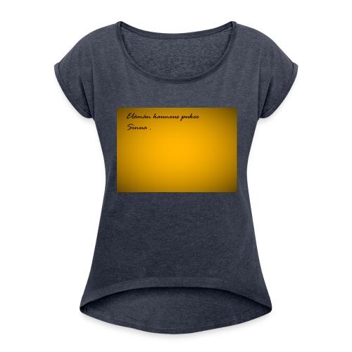 Kirje... - Naisten T-paita, jossa rullatut hihat