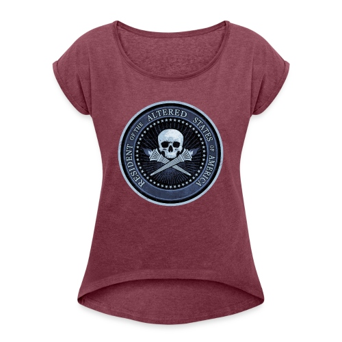 RESIDENT OF THE ALTERED STATES OF AMERICA. - Women's T-Shirt with rolled up sleeves
