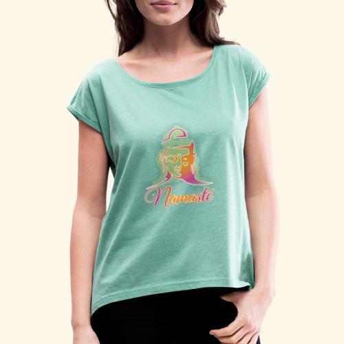 Buddha - Namasté - Frauen T-Shirt mit gerollten Ärmeln