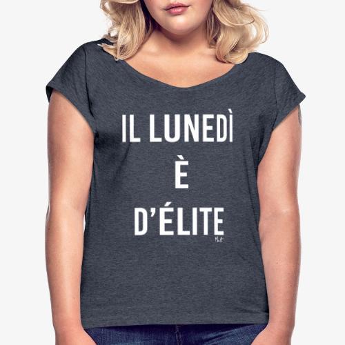 il lunedi è d'élite - Maglietta da donna con risvolti