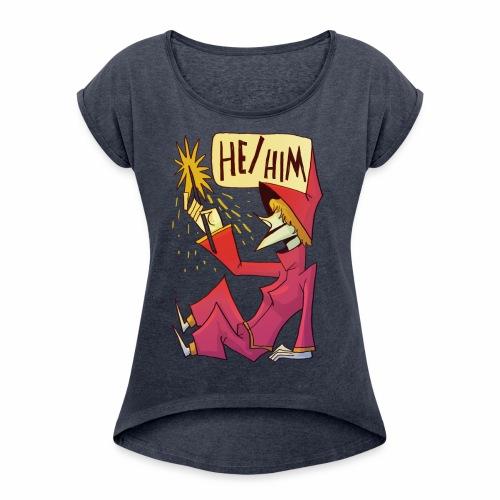 He Him - T-shirt à manches retroussées Femme