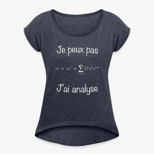 Je peux pas, j'ai analyse - Frauen T-Shirt mit gerollten Ärmeln