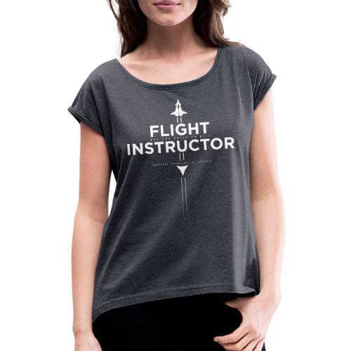 FlightInstructor white - Frauen T-Shirt mit gerollten Ärmeln