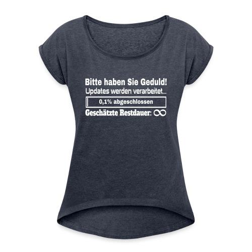 Update Ladebalken - Frauen T-Shirt mit gerollten Ärmeln