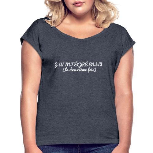 J'ai intégré en 3/2 (la deuxième fois) - T-shirt à manches retroussées Femme